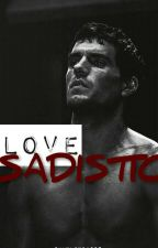 الحب السادي | LOVE SADISTIC by khuloud1987