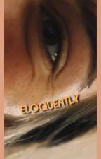eloquently | dps [hiatus] by -romances