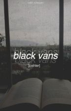 black vans » joshler by rxdio-stressed