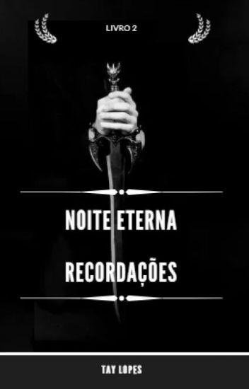 Noite Eterna (Recordações - Livro2)