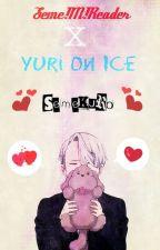 Seme Male Reader X Yuri On Ice by SemeKuro