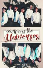 Across The Universes | EXO. by SeshatSociety