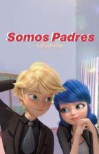 Somos Padres ~Adrianette♥ by Danielavalenteofc