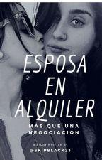Esposa en Alquiler (Camren G!p) by ADRaam27