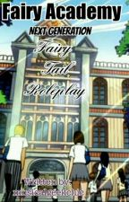 Fairy Academy (Fairy Tail Next Gen. RP) by Ox_Sting_Eucliffe_xO
