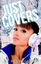 Just Covers //Abierto// by -moacharry