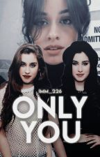 only you - camren by imm_226