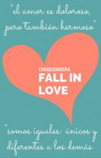 Fall in Love by chuquendera