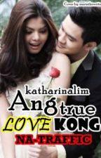 Ang True Love kong Na-traffic by katharinalim