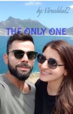 The only one ❤️❤️❤️❤️ by virushka12