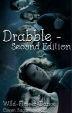 Drabbles - Second Edition by ordinarylittleme