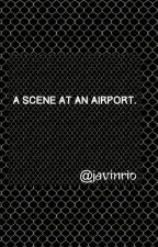 A scene at an airport. (Completed ✅) by Javinrio