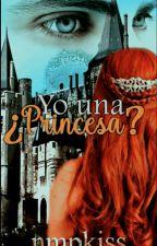 Yo una ¿princesa? by NhoaKissM