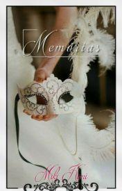 Memórias - Alguns sentimentos nunca são esquecidos