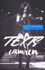 texts ➳ camren by ftzion