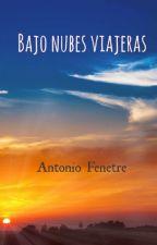 Bajo nubes viajeras by AntonioFenetre