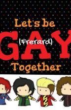 lets be gay together (frerard) by killjoycoffee