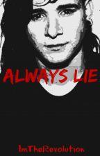 Always Lie (Skrillex) by ImTheRevolution