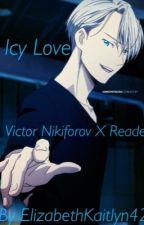 Icy Love~Victor Nikiforov x Reader by Eliza__S