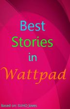 **Best Stories in Wattpad** by Ice_QueensHeart