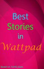 **Best Stories in Wattpad** by Ice_QueensHeart