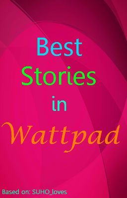 **Best Stories in Wattpad**