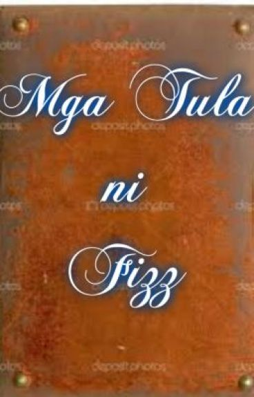 Mga Tula ni Fizz by fizz_chae07