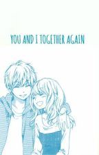You And I Together Again (One Shot) by eyyrin