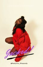 Jacked! (In The Process Of Editing) by Raelynns_Rhaps0dy