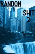 Random Shit 2 by snarkboi