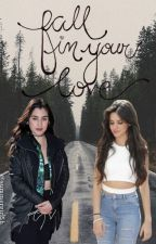 Fall In Your Love [Camren] by summergirl5h