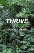 Thrive (NaNoWriMo 2016) by chickwholikeswriting