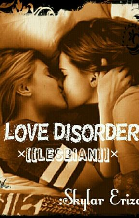 Love Disorder (GXG) (Sexual Content) by _SkylarE_