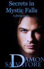Secrets in Mystic Falls (Damon Salvatore) by MathildeDujardin