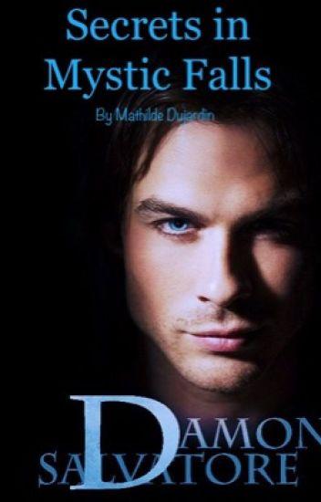 Secrets in Mystic Falls (Damon Salvatore)