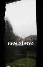RAIN STAINS // cth by shedana
