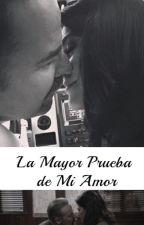 """""""La Mayor Prueba de Mi Amor"""" by Vicky_vzla85"""