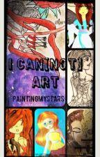 I Can(Not) Art by PaintingMyStars