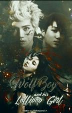WOLF BOY AND HIS LOLLIPOP GIRL ( EXO FANFICTION ) ON-GOING by msdreamer02