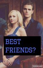 Best friends? Steroline  by camila_grende