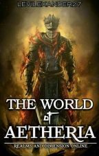 The World Of Aetheria [Realms and Dimension Online] by levilexander27