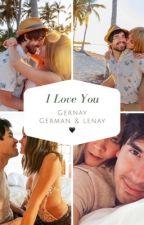 I Love you forever (GERNAY)Lenay y Germán by Breyda_Janet
