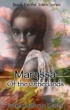 Maryssa of the Otherlands by AnnaKathrynDavis