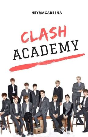 Clash Academy (EXO Fan Fic) #Wattys2015 by SavedLovedFree