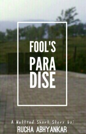 Fool's Paradise ✔ by _legallycrazy_