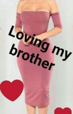 loving my brother by Demi_luv