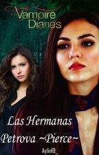 The Vampire Diaries: Las Hermanas Petrova ~Pierce~ by Aylin19_