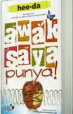 AWAK SAYA PUNYA!! by Haliaa-lisa