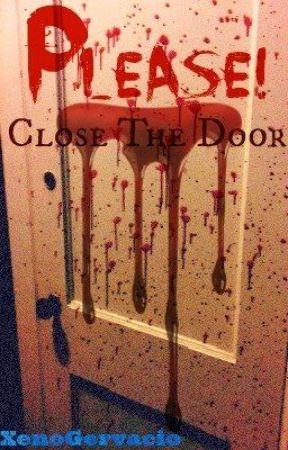 Please Close The Door... by XenoGervacio