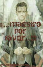 !! ..MAESTRO POR FAVOR..!!  (James Maslow & Tu ) by berenicecordero777